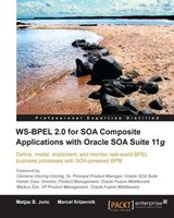 Ws-Bpel 2.0 for Soa Composite Applications with Oracle Soa Suite 11g | Matjaz B. Juric |