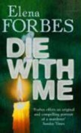 Die With Me | Elena Forbes |