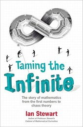 Taming the Infinite | Ian Stewart |