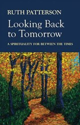 Looking Back to Tomorrow | Ruth Patterson |