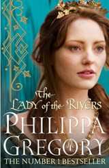 Lady of the Rivers | Philippa Gregory |