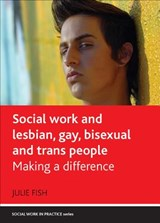 Social work and lesbian, gay, bisexual and trans people | Julie Fish |