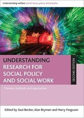 Understanding research for social policy and social work | Saul Becker |
