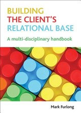 Building the Client's Relational Base | Mark Furlong |