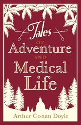 Tales of adventure and medical life | Arthur Conan Doyle |