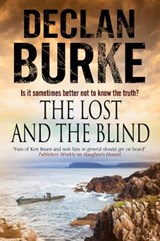 Lost and the Blind: A Contemporary Thriller Set in Rural Ire | Declan Burke |