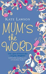 Mum's the Word | Kate Lawson |