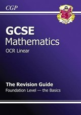 GCSE Maths OCR B Revision Guide - Foundation the Basics (A*- | Richard Parsons |