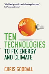 Ten Technologies to Fix Energy and Climate | Chris Goodall |