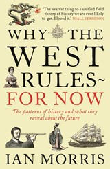 Why The West Rules - For Now | Ian Morris |