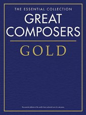 The Essential Collection Great Composers Gold