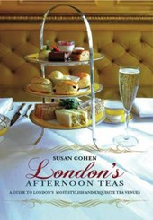 London's Afternoon Teas | Susan Cohen |