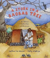 A Stork in a Baobab Tree | Catherine House |