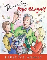 Tell Us a Story, Papa Chagall | Laurence Anholt |