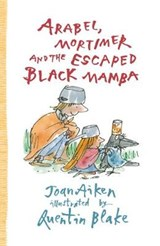 Arabel, Mortimer and the Escaped Black Mamba | Joan Aiken |