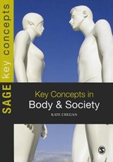 Key Concepts in Body and Society | Kate Cregan |