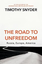 Road to unfreedom | Timothy Snyder |