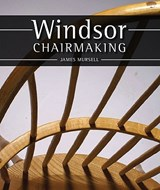 Windsor Chairmaking | James Mursell |