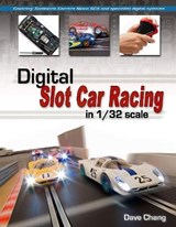 Digital Slot Car Racing in 1/32 Scale | Dave Chang |