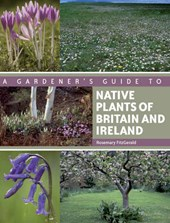 Gardener's Guide to Native Plants of Britain and Ireland