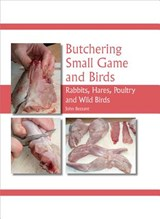 Butchering Small Game and Birds | John Bezzant |