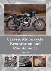 Classic Motorcycle Restoration and Maintenance | Nigel Clark |