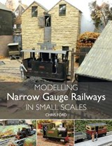 Modelling Narrow Gauge Railways in Small Scales | Chris Ford |