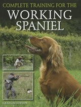 Complete Training for the Working Spaniel | J. K. Gibson-Graham |