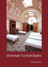Victorian Turkish Baths | Malcolm R. Shifrin |