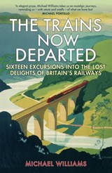 The Trains Now Departed | Michael Williams |