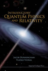 Introductory Quantum Physics and Relativity | Jacob Dunningham |