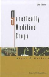 Genetically Modified Crops | Nigel G Halford |