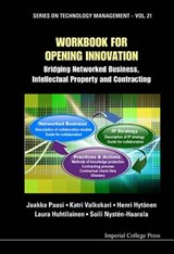 Workbook For Opening Innovation: Bridging Networked Business, Intellectual Property And Contracting | Jaakko Paasi ; Katri Valkokari ; Henri Hytonen |