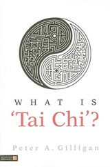 What Is 'Tai Chi'? | Peter A. Gilligan |