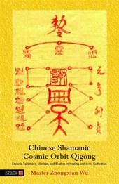 Chinese Shamanic Cosmic Orbit Qigong