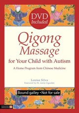 Qigong Massage for Your Child With Autism | Louisa Silva |
