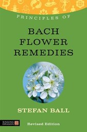 Principles of Bach Flower Remedies | Stefan Ball |