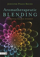 Aromatherapeutic Blending | Jennifer Peace Rhind |