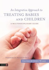Integrative Approach to Treating Babies and Children | auteur onbekend |