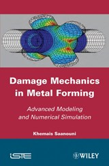 Damage Mechanics in Metal Forming | Khemais Saanouni |