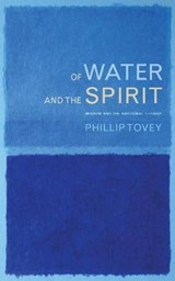 Of Water and the Spirit | Phillip Tovey |