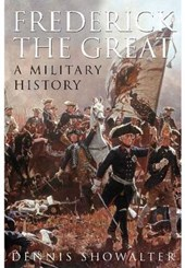 Frederick the Great | Dennis Showalter |