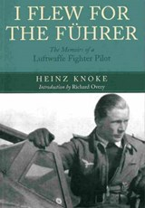 I Flew For The Fuhrer | Heinz Knoke |