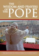 Wisdom and Prayers of the Pope | Joesph Ratzinger |
