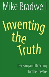 Inventing the Truth | Mike Bradwell |
