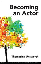 Becoming an Actor | Thomasina Unsworth |