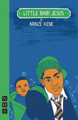 Little Baby Jesus | Arinze Kene |