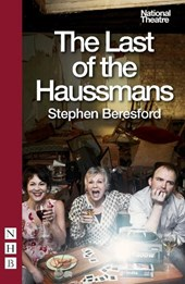 The Last of the Haussmans | Stephen Beresford |