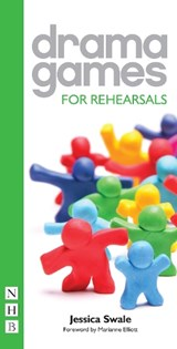 Drama Games for Rehearsals | Jessica Swale |
