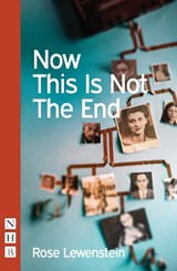 Now This Is Not the End | Rose Lewenstein |